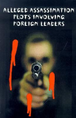 Alleged Assassination Plots Involvong Foreign Leaders