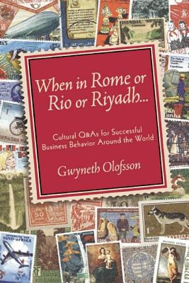 When In Rome, Or Rio, Or Riyadh... Cultural Q&A's For Successful Business Behavior Around The World
