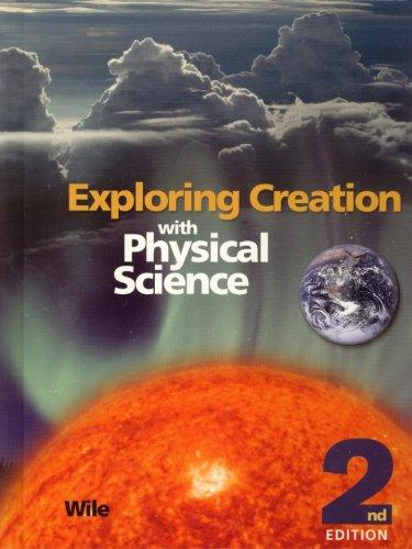 Exploring Creation with Physical Science Student Text