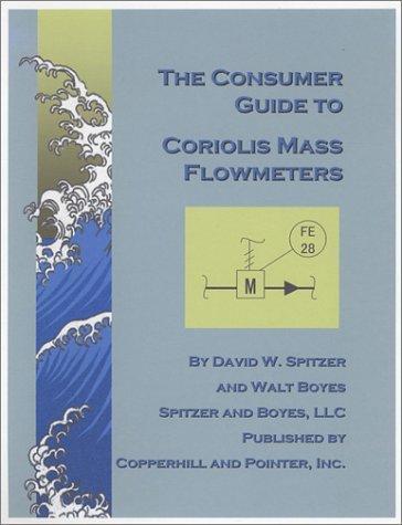 The Consumer Guide to Coriolis Mass Flowmeters