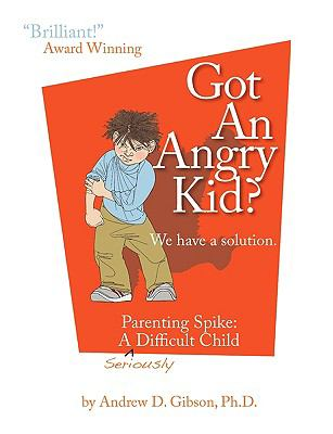 Got An Angry Kid? Parenting Spike