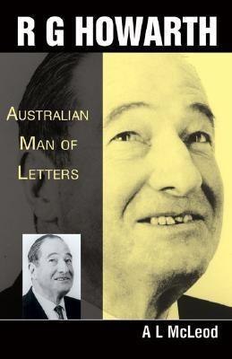 R. G. Howarth Australian Man Of Letters