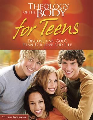 Theology of the Body for Teens: Student Workbook