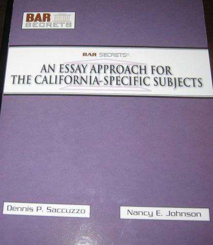 Bar Secrets An Essay Approach for the California- Specific Subjects