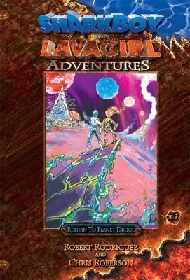 Shark Boy & Lava Girl Adventures, Book 2 Return To Planet Drool