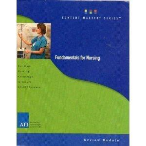 Fundamentals for Nursing: Building Nursing Knowledge to Ensure NCLEX Success, Review Module (Content Mastery Series)