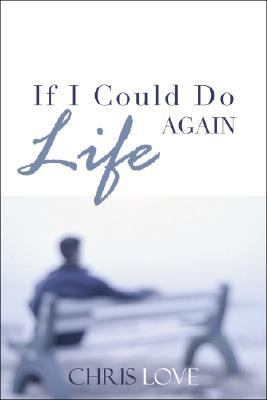 If I Could Do Life Again