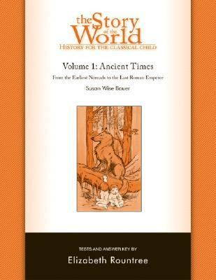 The Story of the World: History for the Classical Child: Tests for Volume 1: Ancient Times