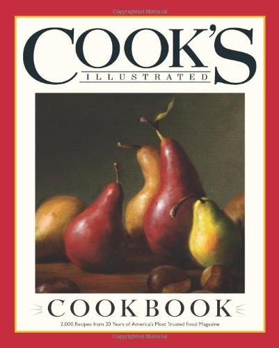 The Cook's Illustrated Cookbook: 2,000 Recipes from 20 Years of America's Most Trusted Cooking Magazine