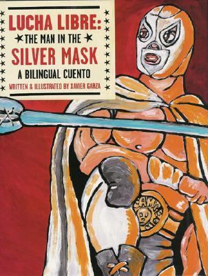 Lucha Libre/ Free Wrestling The Man in the Silver Mask