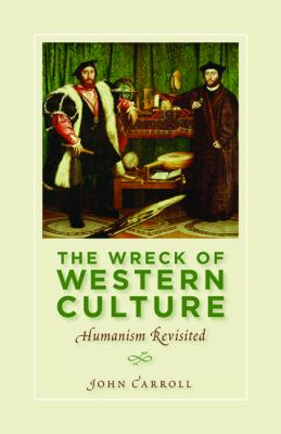 Wreck of Western Culture: Humanism Revisited