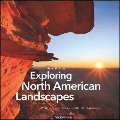 Exploring North American Landscapes: Visions and Lessons in Digital Photography