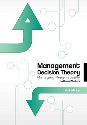Management Decision Theory: Managing Pragmatically