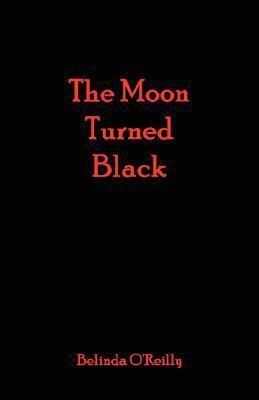The Moon Turned Black