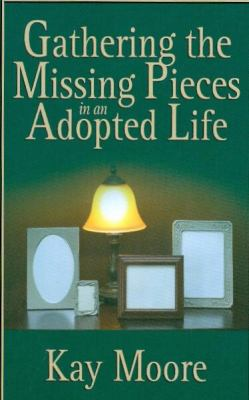 Gathering the Missing Pieces in an Adopted Life