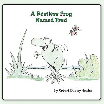 A Restless Frog Named Fred