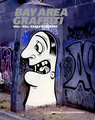 Bay Area Graffiti : '80s - '90s - Early Bombing