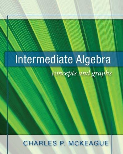 Intermediate Algebra (Concepts and Graphs)