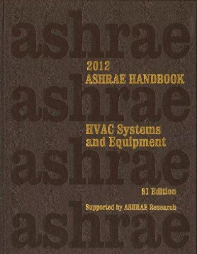 2012 ASHRAE Handbook -- HVAC Systems and Equipment (S-I) - (includes CD in I-P and SI editions) (Ashrae Handbook of Heating, Ventilating and Air-Conditioning Systems and Equipment Si)