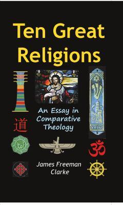 comparative essay great in religion ten theology Encuentra ten great religions: an essay in comparative theology de james freeman clarke (isbn: 9781144868435) en amazon envíos gratis a partir de 19.