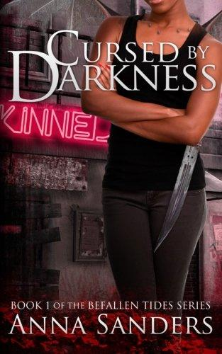 Cursed by Darkness (An Urban Fantasy Novel): Befallen Tides (Volume 1)