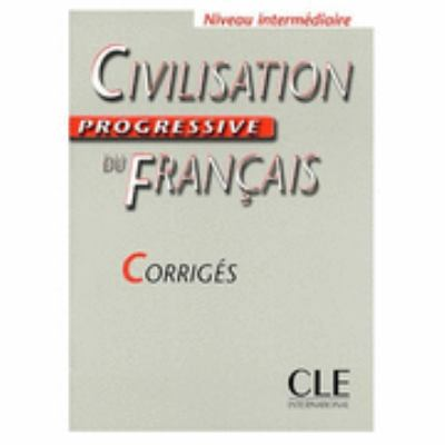 Civilisation Progressive Du Francais Key (Intermediate) (French Edition)