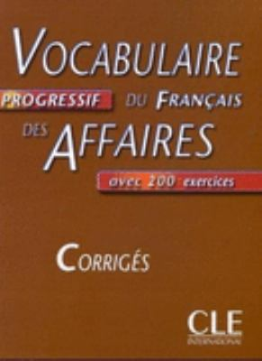 Vocabulaire Progressif Du Francais Des Affaires Key (Intermediate) (French Edition)