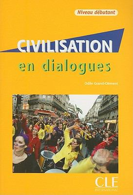 Civilisation En Dialogues Intermediate (B1/B2) (French Edition)
