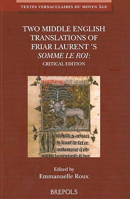 Two Middle English Translations of Friar Laurent's Somme le Roi : Critical Edition