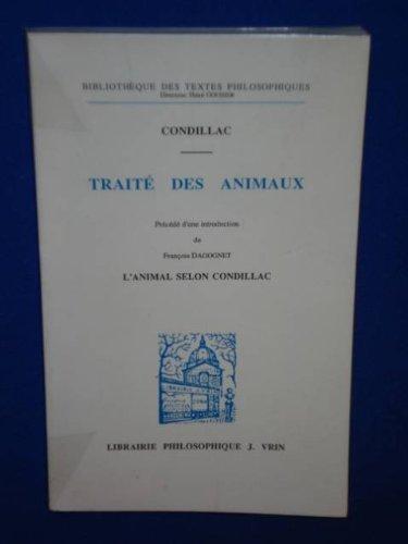 Condillac: Traite Des Animaux (Bibliotheque Des Textes Philosophiques) (French Edition)