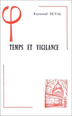 Temps Et Vigilance (Bibliotheque D'histoire De La Philosophie) (French Edition)