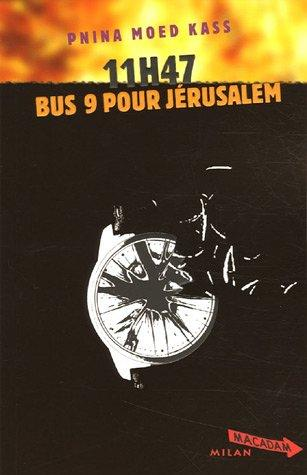11 h 47, Bus 9 pour Jrusalem (French Edition)
