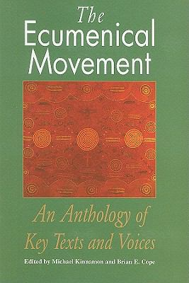 Ecumenical Movement An Anthology of Texts and Voices