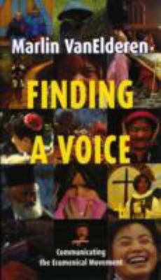 Finding a Voice Communicating the Ecumenical Movement