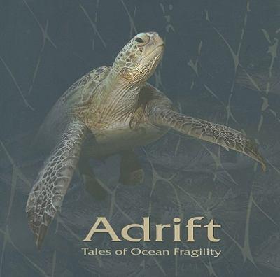 Adrift: Tales of Ocean Fragility