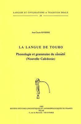 La Langue de Touho. Phonologie Et Grammaire Du Chmuhn (Nouvelle-Calidonie). To38 - Jean Claude Rivierre - Paperback