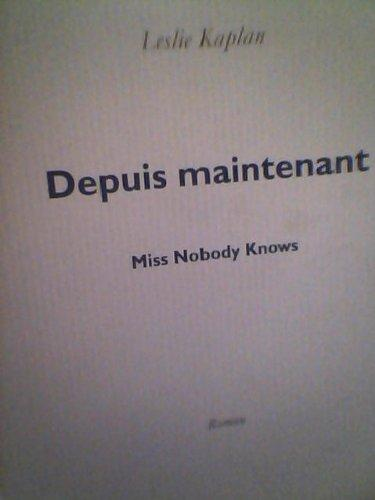Depuis maintenant: Miss Nobody Knows ~Roman