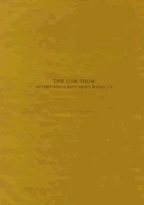 The One Show: Advertising's Best Print, Radio, TV, Vol. 19 - Gary Goldsmith - Hardcover