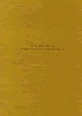 The One Show: Advertising's Best Print, Radio, TV, Vol. 19 - Gary Goldsmith - Hardcover
