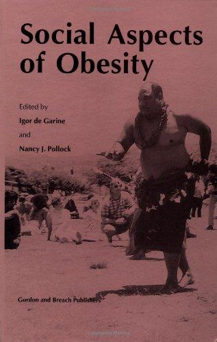 Social Aspects of Obesity (Culture and Ecology of Food and Nutrition, V. 1)