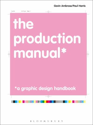 The Production Manual: A Graphic Design Handbook