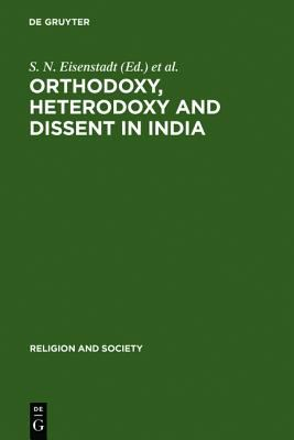 Orthodoxy, Heterodoxy, and Dissent in India