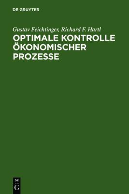 Optimale Kontrolle Okonomischer Prozesse : Anwendungen des Maximumprinzips in Den Wirtschaftswissenschaften