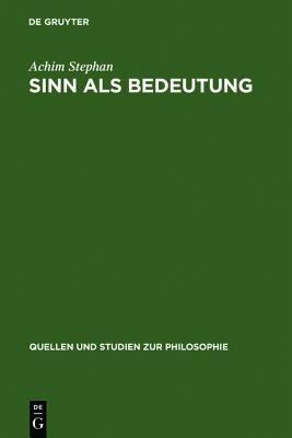 Sinn Als Bedeutung : Bedeutungstheoretische Untersuchungen zur Psychoanalyse Sigmund Freuds