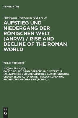 Aufstieg und Niedergang der Romischen Welt (ANRW)-Rise and Decline of the Roman World : Geschichte und Kultur Roms im Spiegel der Neueren Forschung Teil II