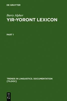 Yir-Yoront Lexicon Sketch and Dictionary of an Australian Language