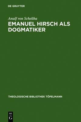 """Emmanuel Hirsch Als Dogmatiker Sum Programm Der """"Christlichen Rechenschaft"""" Im """"Leitfaden Zur Christlichen Lehre"""""""