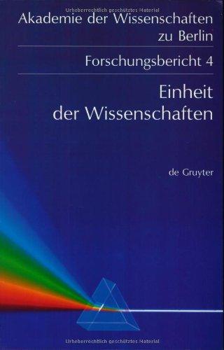Einheit Der Wissenschaften: Internationales Kolloquium Der Akademie Der Wissenschaften Zu Berlin, Bonn 25-27 Juni 1990 (German Edition)