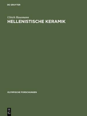 Helenistiche Keramik Eine Brunnenfuellung Noerdlich Von Bau C Und Reliefkeramik Verschiedener Fundplaetze in Olympia