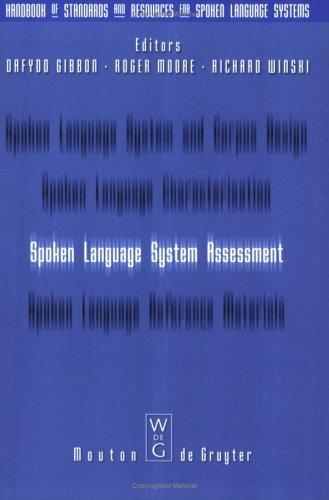 Spoken Language System Assessment (Handbook of Standards and Resources for Spoken Language System)